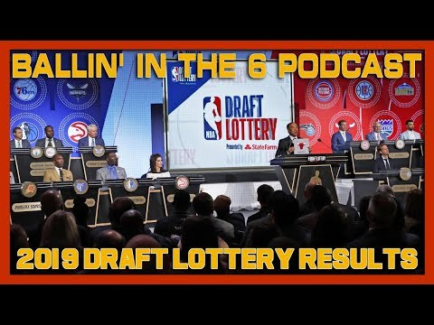 Ballin' In The 6ix Podcast – NBA Draft Lottery 2019 Results, Playoff Round 2 Recap, News & Rumours