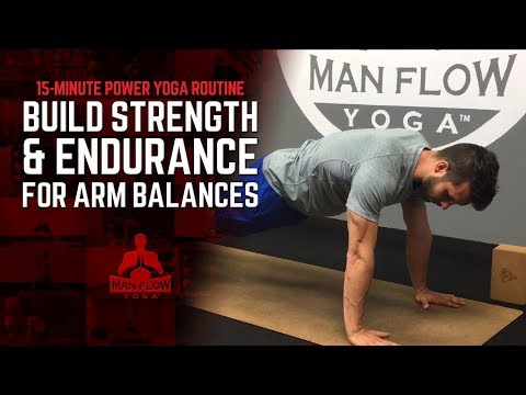 15-Minute Power Yoga Routine to Build Strength and Endurance for Arm Balances