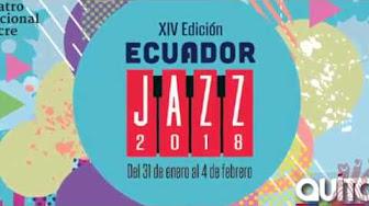 Ecuador Jazz 2018 en el Teatro Sucre de Quito