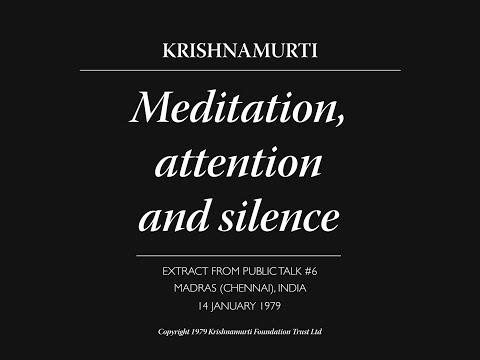 Meditation, attention and silence   J. Krishnamurti