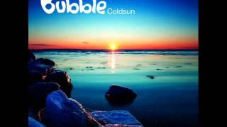 Bubble   Cold Sun