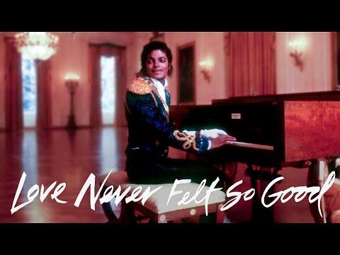 Michael Jackson - Love Never Felt So Good | MJWE Mix
