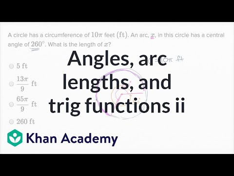 Angles, Arc Lengths, And Trig Functions — Harder Example | Math | New SAT | Khan Academy