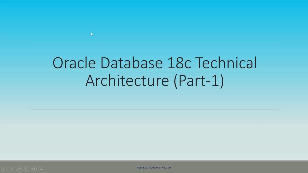 Oracle Database 18c Technical Architecture Part-1