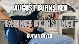 August Burns Red - Extinct by Instinct (Guitar Cover+Tab)