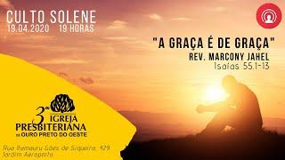 A Graça é de Graça - Isaías 55.1-13 - Rev. Marcony Jahel