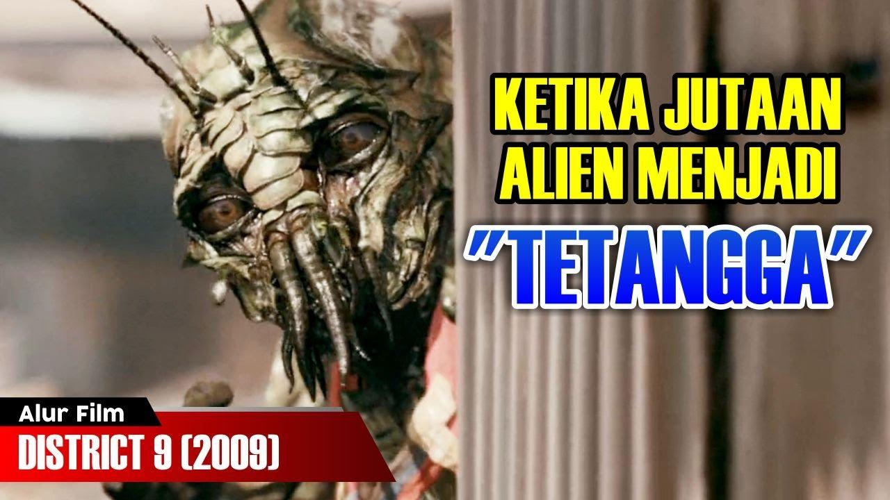 Ketika Jutaan Alien Menjadi Tetangga Kita Alur Film District 9 2009 Youtube