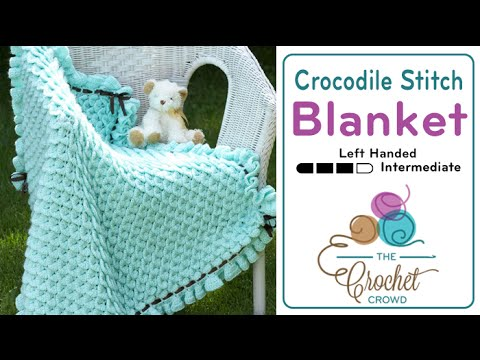 How to Crochet A Baby Blanket: Crocodile Stitch Left Handed - YouTube