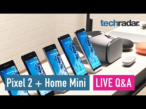 Google Pixel 2, Home Mini and Max Q&A - LIVE
