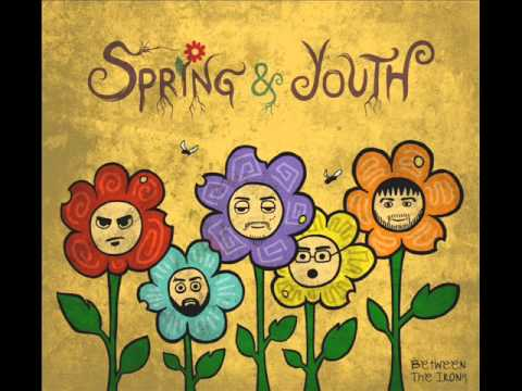 Spring & Youth - Between The Irony (Full Album)