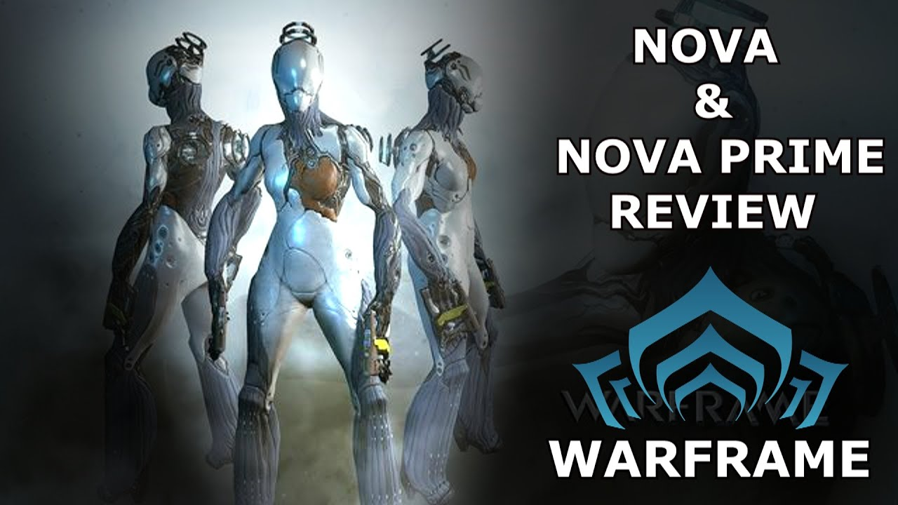 warframe reviews nova nova prime youtube. Black Bedroom Furniture Sets. Home Design Ideas