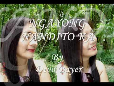 Ngayong Nandito Ka By Divo Bayer With Lyrics.wmv