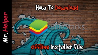 Gambar cover How To Download Bluestacks Offline Installer File / Download BlueStacks Standalone Installer File