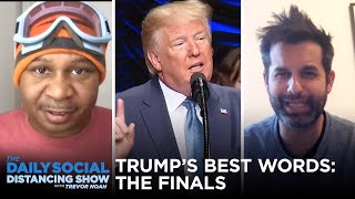 Trump's Best Word Bracket: THE FINALS | The Daily Show