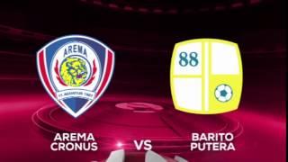 Arema Cronus Vs Barito Putera - 26 Juli Di SCTV (TSC 2016)