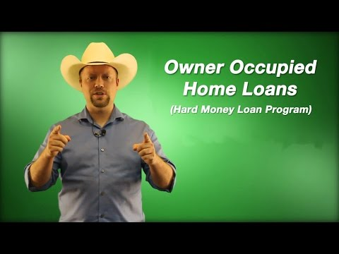 What Is An Owner Occupied Hard Money Loan?