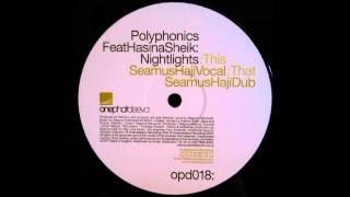 (2005) Polyphonics feat. Hasina Sheik - Nightlights [Seamus Haji Vocal RMX]