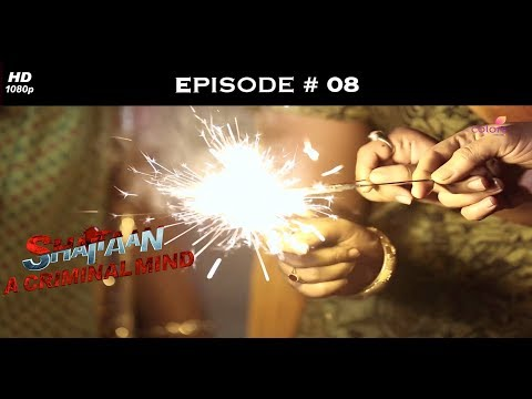 Shaitaan - A Criminal Mind - शैतान - Full Episode 8