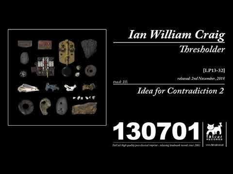 Ian William Craig - Idea for Contradiction 2 Mp3