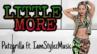 LITTLE MORE - PUTZGRILLA Ft. IAMStylezMusic | MEGA MIX 63 |MICHELLE VO |ZUMBA FITNESS |Dance Workout