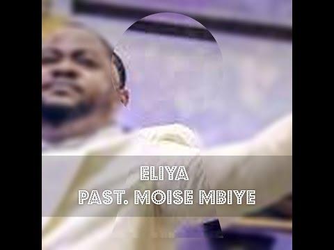 Pasteur Moise Mbiye - Eliyah