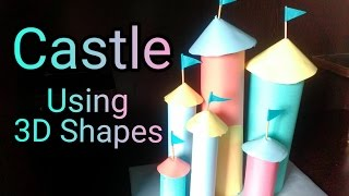 Castle using 3D shapes_Art & Craft for kids