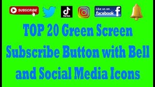 TOP 20 Green Screen Animated Subscribe with Bell button And Social Media Green Screen