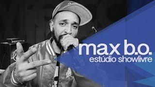 Max B.O. no Estúdio Showlivre - Apresentação na Íntegra