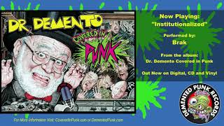"Brak - ""Institutionalized"" (From Dr. Demento Covered In Punk)"