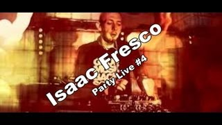 Party Live #4 Isaac fresco play Joris Voorn - UnTITLED Dub Vol. 1
