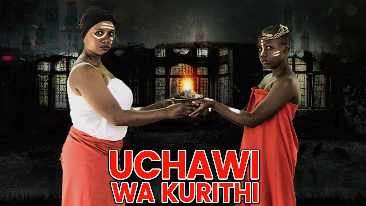 Download UCHAWI WA KURITHI FULL MOVIE  NEW  BONGO MOVIE SWAHILI FILAMU SANAU SWAHILI MOVIE CAG