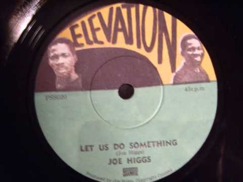 Joe Higgs - Let Us Do Something