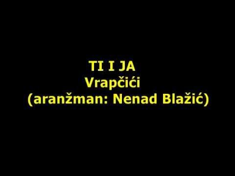 Vrapčići - Ti i ja (karaoke)