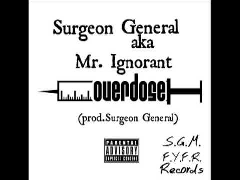Surgeon General Aka Mr. Ignorant - Overdose (prod Surgeon General)