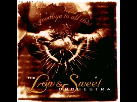 The Low & Sweet Orchestra - A Nail Won't Fix A Broken Heart