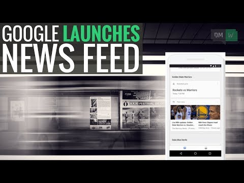 Google Launches A News Feed To Compete With Facebook - DMW #39