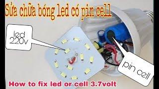 Sửa chữa bóng led có pin cell bị hỏng rất nặng