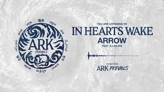 In Hearts Wake - Arrow (feat. CJ Gilpin)