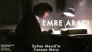 Gambar cover Emre Aracı - Sultan Mecid'in Cenaze Marşı [ Sultan Portreleri © 2004 Kalan Müzik ]