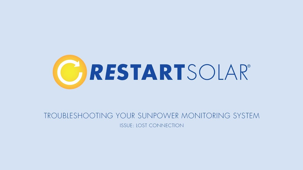 TROUBLESHOOTING YOUR SUNPOWER MONITORING SYSTEM