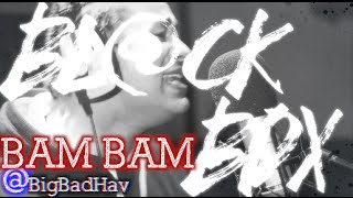 BAM BAM [AKA HAVOC] | BL@CKBOX S6 Ep. 54/65