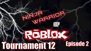 Ninja Warrior of Roblox: The Course Strikes Back (Turnier 12), Episode 2