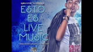 Guelo Star - Esto Es Live Music (Prod.By Dexter )