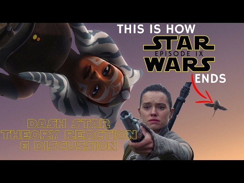 We Know How Star Wars Episode 9 Ends - Dash Star Theory Reaction