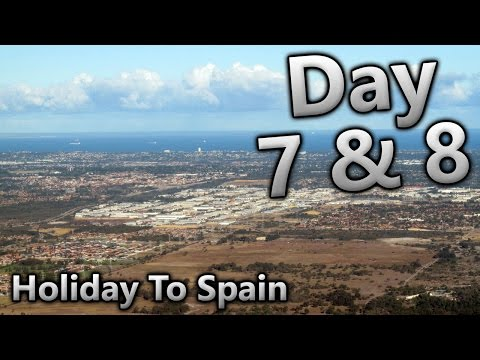 Holiday To Spain - Day 7 & 8