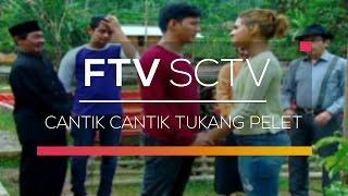 Video FTV SCTV - Cantik Cantik Tukang Pelet download MP3, 3GP, MP4, WEBM, AVI, FLV September 2018