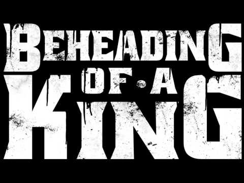 Beheading Of A King - Den Of Wolves (NewSong2014)
