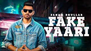 Fake Yaari (Full Song) | Sanam Bhullar | Rehmat Productions | New Punjabi Song
