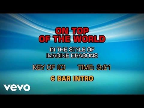 Imagine Dragons - On Top Of The World (Karaoke)