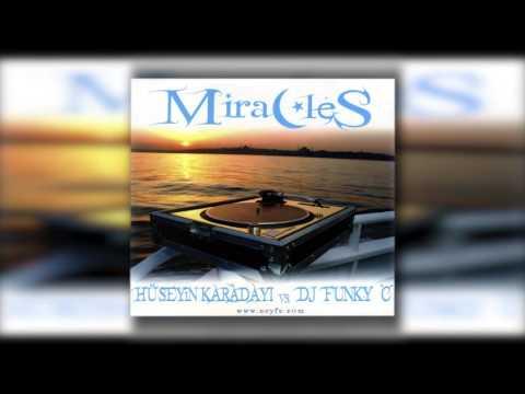 Hüseyin Karadayı Vs Dj Funky C - Miracles Astral Voyage Rmx